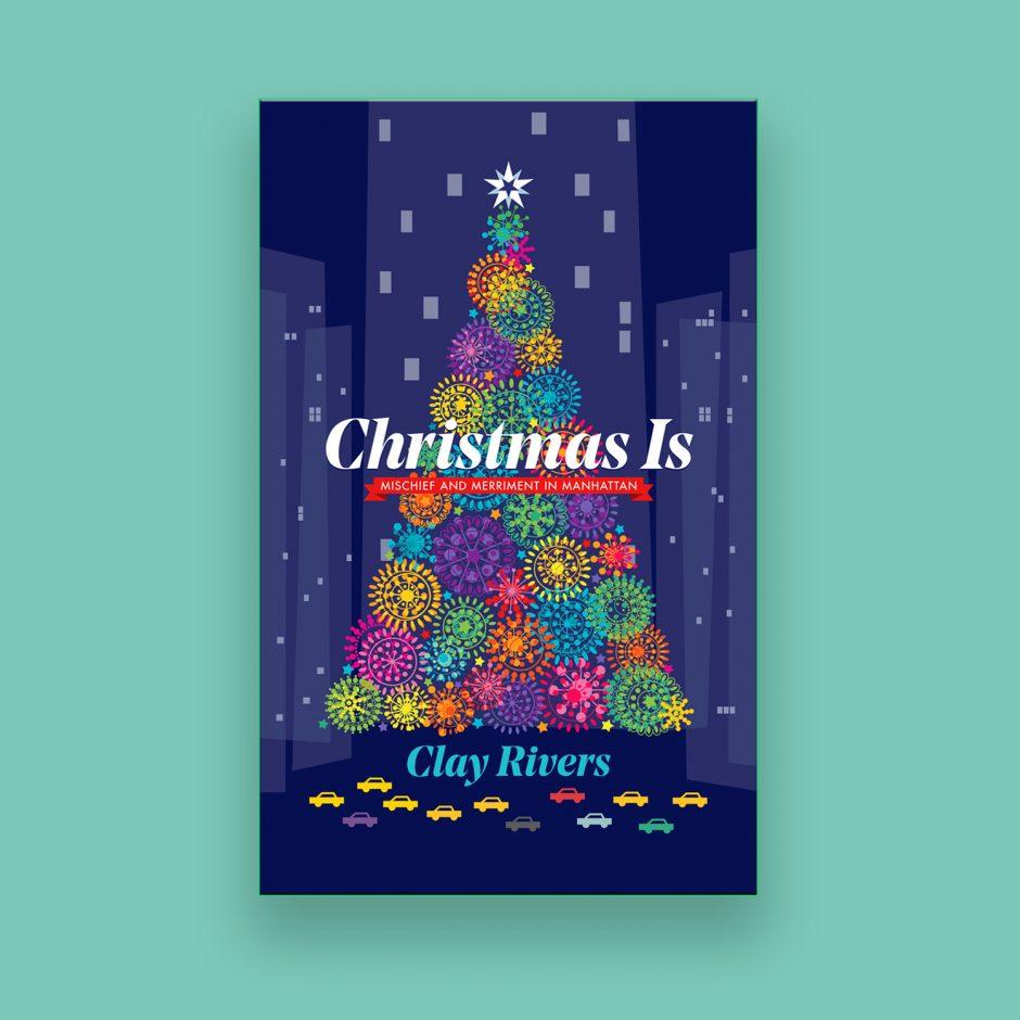 Christmas Is: Mischief and Merriment in Manhattan